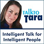 Talk To Tara: Sex, Love & Relationships - Interviews with Dr. Daniel Amen, Naura Hayden, Lisa Robyn and More |  Talk to Tara