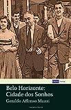 Belo Horizonte: Cidade Dos Sonhos, Geraldo Muzzi, 1492130303