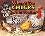 Where Do Chicks Come From?, Amy E. Sklansky, 0060288930