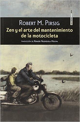 Robert M. Pirsig - Zen Y El Arte Del Mantenimiento De La Motocicleta