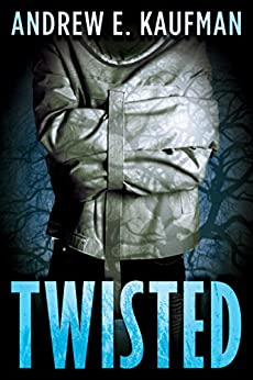 Twisted by [Kaufman, Andrew E.]
