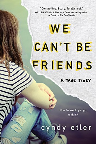We Can't Be Friends: A True Story by [Etler, Cyndy]