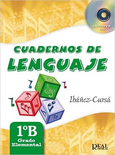 Cuadernos de Lenguaje 1B, Grado Elemental - Nueva Edición RM Lenguaje musical: Amazon.es: Amando Ibáñez Mayor, Dionisio Cursá De Pedro, ...