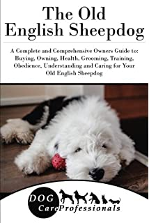 Old English Sheepdog Old English Sheepdog Complete Owners Manual