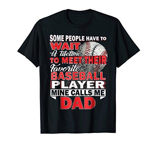 Funny My Favorite Baseball Player Calls Me Dad T-Shirt