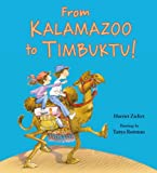 From Kalamazoo to Timbuktu!, Harriet Ziefert, 1609051343