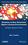 Modeling of Next Generation Digital Learning Environments