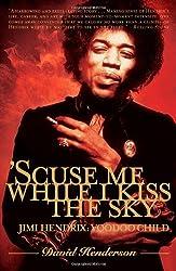 'Scuse Me While I Kiss the Sky: Jimi Hendrix: Voodoo Child