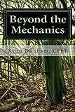 Beyond the Mechanics, Kenn Dunham Cpht, 1490598812