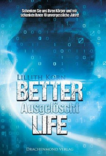 Better Life: Ausgelöscht (German Edition)