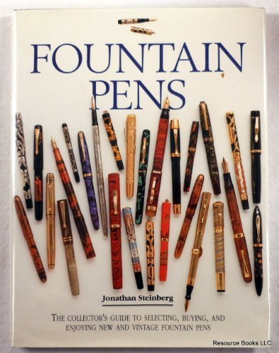 (Fountain Pens: The Collector's Guide to Selecting, Buying, and Enjoying New and Vintage Fountain Pens )