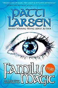 Family Magic by Patti Larsen ebook deal