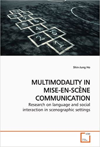 MULTIMODALITY IN MISE-EN-SCÈNE COMMUNICATION: Research on language and social interaction in scenographic settings
