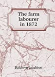 The Farm Labourer In 1872, Baldwyn Leighton, 5518798962