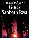 Sunset to Sunset: God's Sabbath Rest