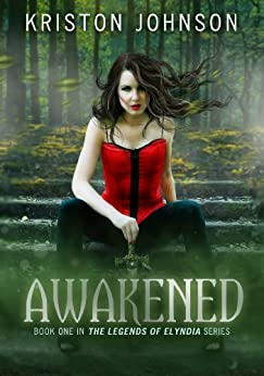 Awakened (The Legends Of Elyndia Book 1) by [Johnson, Kriston]
