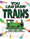 Trains (You Can Draw (Gareth Stevens Papeback))