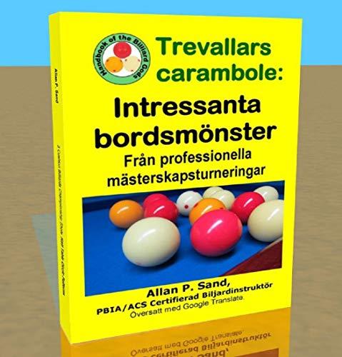 Trevallars carambole - Intressanta bordsmönster: Från professionella mästerskapsturneringar (Swedish Edition) por Allan Sand