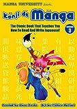 Kanji de Manga Volume 3: the Comic Book That Teaches You How to Read and Write Japanese!, Glenn Kardy, 4921205043