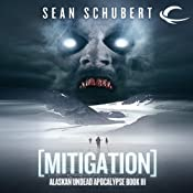Mitigation: Alaskan Undead Apocalypse, Book 3 | Sean Schubert