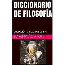 DICCIONARIO DE FILOSOFÍA: COLECCIÓN DICCIONARIOS Nº 1 (Spanish Edition)