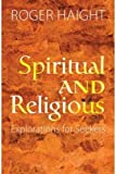 Spiritual and Religious: Explorations for Seekers
