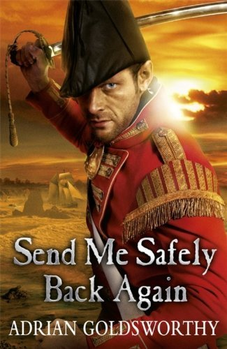 Send Me Safely Back Again (Napoleonic Wars Book 3)