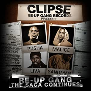 Clipse Re Up Gang The Saga Continues The Official