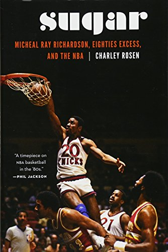 (Sugar: Micheal Ray Richardson, Eighties Excess, and the NBA)