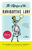 The Revenge of the Radioactive Lady, Elizabeth Stuckey-French, 1400034868