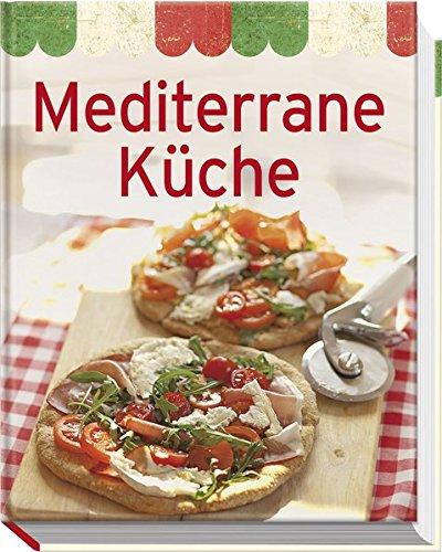 Mediterrane Küche  Minikochbuch