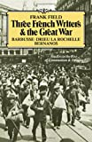 Three French Writers and the Great War, Frank Field, 0521209161