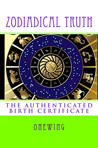 Zodiacal Truth: THE AUTHENTIC BIRTH CERTIFICATE - Kindle edition by ...