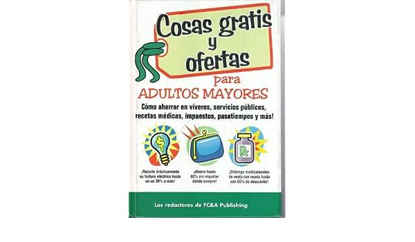 Cosas gratis y ofertas para adultos mayores: Editors of FC&A ...