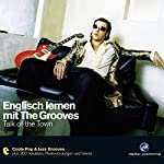 Englisch lernen mit The Grooves - Talk of the Town | Lucy Honey,Elizabeth Hormann,Breandain O'Shea