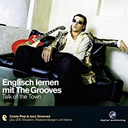 Englisch lernen mit The Grooves - Talk of the Town
