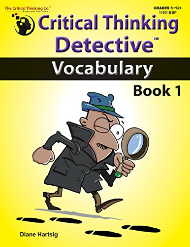 Critical Thinking DetectiveTM Vocabulary Book 1 - Fun Mystery Cases to Improve Vocabulary (Grades 5-12+) -