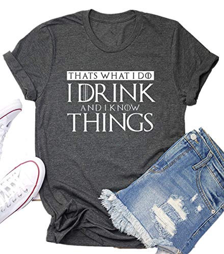 (I Drink and I Know Things Game Thrones Shirt Women Teen Girls GOT TV Show Vintage T Shirt Graphic Tops Tees Gifts Grey)