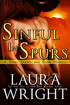 Sinful In Spurs (Spurs and Stripes Book 1) by [Wright, Laura]