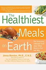 The Healthiest Meals on Earth: Recipes That Fortify, Protect, and Nourish You Kindle Edition