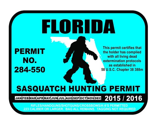 Florida Sasquatch Hunting Permit License Bigfoot Vinyl Sticker Decal