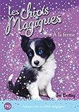 Les chiots magiques - tome 02 : A la ferme (02)