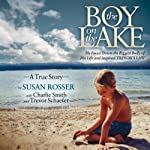 The Boy on the Lake: He Faced Down the Biggest Bully of His Life and Inspired Trevor's Law | Susan Rosser