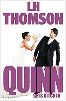 Quinn Gets Hitched (Liam Quinn Mystery Series Book 9) by [Thomson, LH]