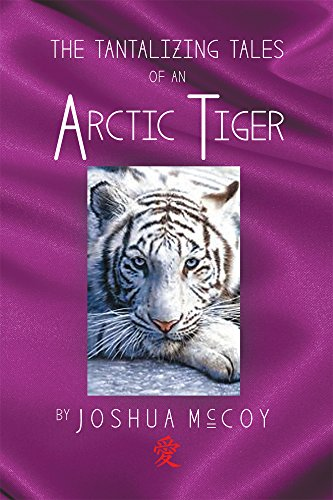 Tiger Arctic (The Tantalizing Tales of an Arctic Tiger)