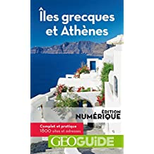 GEOguide Iles grecques et Athènes (GéoGuide) (French Edition)