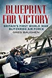 Blueprint for Victory: Britain's First World War