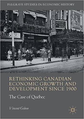 Rethinking Canadian Economic Growth and Development since 1900: The Quebec Case (2017)