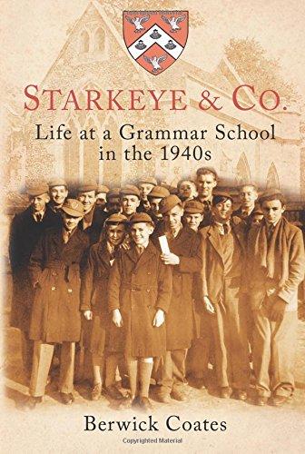 Starkeye & Co: Life at a Grammar School in the 1940s pdf