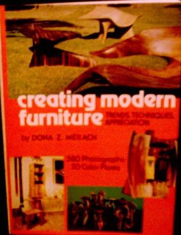 Creating Modern Furniture - Trends, Techniques, Appreciation